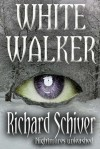 White Walker - Richard Schiver