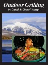 Outdoor Grilling - David Young, Cheryl Young