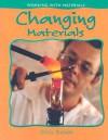 Changing Materials - Chris Oxlade, Rebecca Rissman