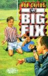 The Big Fix - Rob Childs, Aidan Potts