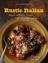 Rustic Italian (Williams-Sonoma): Simple, Authentic Recipes for Everyday Cooking - Domenica Marchetti, Maren Caruso