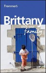 Frommer's Brittany with Your Family - Rhonda Carrier