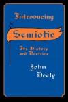 Introducing Semiotic: Its History and Doctrine - John N. Deely, Thomas A. Sebeok