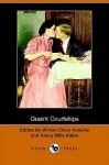 Quaint Courtships (Dodo Press) - Henry Mills Alden, William Dean Howells
