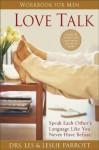 Love Talk Workbook for Men: Speak Each Other's Language Like You Never Have Before - Les Parrott III, Leslie Parrott