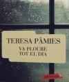 Va Ploure Tot El Dia - Teresa Pàmies