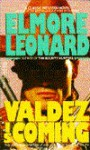 Valdez Is Coming - Elmore Leonard
