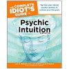 The Complete Idiot's Guide to Psychic Intuition - Lynn A. Robinson, LaVonne Carlson-Finnerty, Katherine A. Gleason
