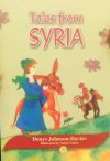 Tales from Syria - Denys Johnson-Davies, Safaa Nabaa
