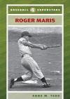 Roger Maris - Anne M. Todd