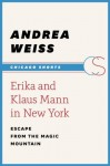 Erika and Klaus Mann in New York: Escape from the Magic Mountain (Chicago Shorts) - Andrea Weiss