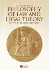 Philosophy of law and legal theory : an anthology - Dennis Patterson, O.W. Holmes, Karl Llewellyn, Ronald Dworkin, H.L.A. Hart, Lon L. Fuller, Jules L. Coleman, John Finnis, Richard A. Posner, Duncan Kennedy