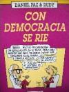 Con democracia se rie - Rudy, Daniel Paz