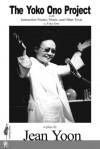 The Yoko Ono Project - Jean Yoon, Yoko Ono