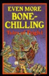 Even More Bone Chilling Tales of Fright: Anthology - Contemporary Books, Inc.