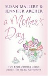 A Mother's Day - Susan Mallery, Jennifer Archer