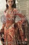 Keeper of the King's Secrets - Michelle Diener