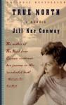 True North: A Memoir - Jill Ker Conway