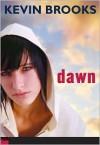 Dawn - Kevin Brooks