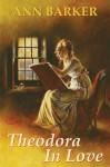 Theodora in Love - Ann Barker