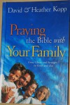 Praying the Bible with Your Family - David Kopp