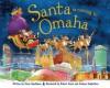 Santa Is Coming to Omaha - Steve Smallman, Robert Dunn