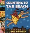 Counting to Tar Beach: A Tar Beach Board Book - Faith Ringgold