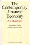 The Contemporary Japanese Economy: An Overview - Ryuichiro Tachi, Percy R. Luney, Richard Walker