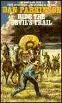 Ride the Devil's Trail - Dan Parkinson