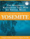 The Mysterious Rattlesnake Tree, How The Firefall Began, And More Stories Of Yosemite - Fran Hubbard, Doug Hubbard, Ed Vella