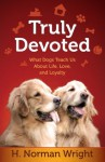 Truly Devoted - H. Norman Wright