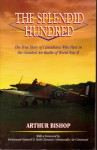 The Splendid Hundred: The True Story Of Canadians Who Flew In The Greatest Air Battle Of World War Ii - William Bishop