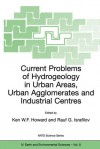 Current Problems of Hydrogeology in Urban Areas, Urban Agglomerates and Industrial Centres - Ken Howard, Rauf Israfilov
