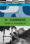 O caminho para a distância - Vinicius de Moraes