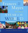 A Year in the World: Journeys of A Passionate Traveller (Audio) - Frances Mayes