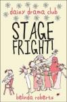 Stage Fright! (Daisy Drama Club, #1) - Belinda Roberts