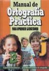Manual de Ortografia Practica: Para Aprender Ejercitando - Equipo Editorial