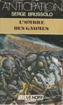 L'Ombre des Gnomes (Les Animaux Funèbres, #2) - Serge Brussolo