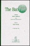 The Bat Poet: Play (A Stage Magic Play) - Betty Britto, Randall Jarrell