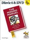 iMovie 6 & iDVD: The Missing Manual - David Pogue