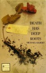Death Has Deep Roots (Black Dagger Crime Series) - Michael Gilbert