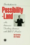 Invitation to Possibility Land: An Intensive Teaching Seminar with Bill O'Hanlon - Bill O'Hanlon, Robert Bertolino