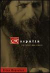 Rasputin: The Saint Who Sinned - Brian Moynahan, Brian Moynahad