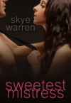 Sweetest Mistress - Skye Warren