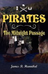 Pirates the Midnight Passage - James R. Hannibal