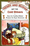 Henry and Mudge Get the Cold Shivers - Cynthia Rylant, Suçie Stevenson