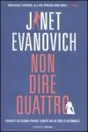 Non dire quattro - Janet Evanovich, Andrea Carlo Cappi