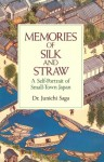 Memories of Silk and Straw: A Self-Portrait of Small-Town Japan - Junichi Saga, Susumu Saga, Garry O. Evans