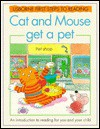 Cat and Mouse Get a Pet: Usborne First Steps to Reading - Ray Gibson, Paula Borton