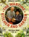 The Wartime Kitchen and Garden - Jennifer Davies